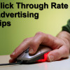 Click Through Rate (CTR) Advertising Tips