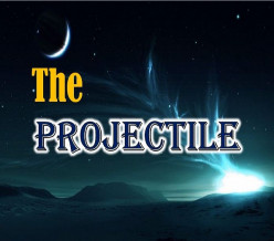 The Projectile | Poem