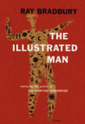 Ray Bradbury's The Illustrated Man: A Book Review