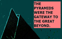 For the Ancient Egyptians there was propaganda value in the pyramids.