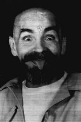 Charles Manson, doing life in prison for the murders of Sharon Tate and her unborn baby and others.