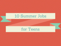 10 Fun Jobs for Teens