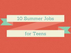 10 Fun Jobs for Teens