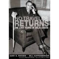 A Portrait of the Struggles of the Man Who Was Dracula in No Traveler Returns: The Lost Years of Bela Lugosi