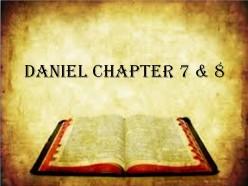 Daniel Chapter 7 & 8