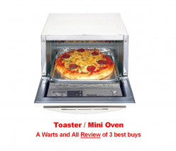 Toaster / Mini Oven - Review of 3 best buy appliances