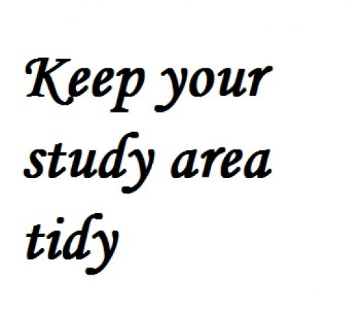 Tidy desk leads to tidy mind. Always keep the area that you study in organised.