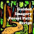 Guided Imagery Forest Path Script