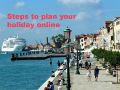 Steps to take to plan your own Holiday online