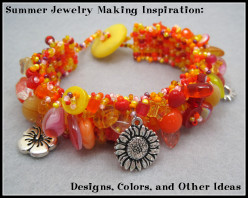 Summer Jewelry Making Inspiration: Designs, Colors, and Other Ideas