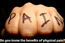 Benefits of physical pain you should know