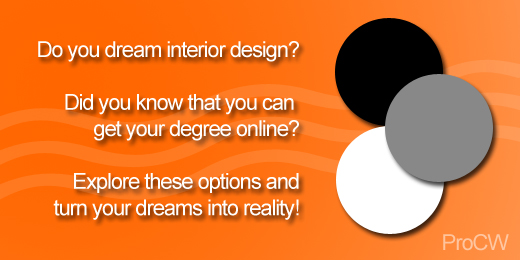 You can get your degree in Interior Design Online!!!