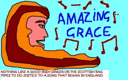 Amazing Grace was an English song that called for an end to slavery.