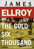 The Cold Six Thousand by James Ellroy: (A Book Review)