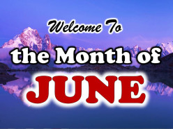 Welcome to the Month of June !