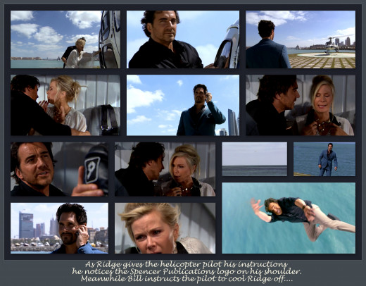 Ridge punched Bill and dragged Brooke down the beach to the helipad and a waiting helicopter.  Little did he know if was Justin, Bill's legal eagle buddy piloting the chopper.  Bill demanded Justin cool Ridge off.  So he did.  Into the Persian Gulf..