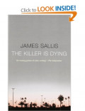 The Killer Is Dying by James Sallis: A Book Review