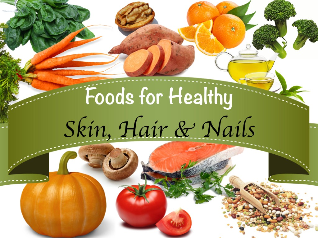 Foods To Nourish Your Body Skin Hair And Nail Care