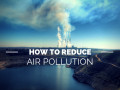 How You Can Reduce Air Pollution