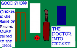 The Fifth Doctor was into Cricket.