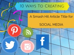 10 Tricks To Creating A Smash-Hit Article Title (for Social Media)