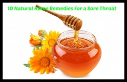 How to Get Rid of a Sore Throat - 10 Natural Home Remedies