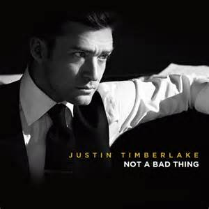 Not a Bad Thing by Justin Timberlake