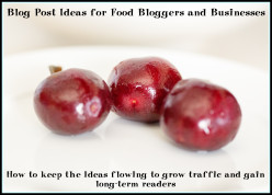 Blog Post Ideas for Food Bloggers and Businesses