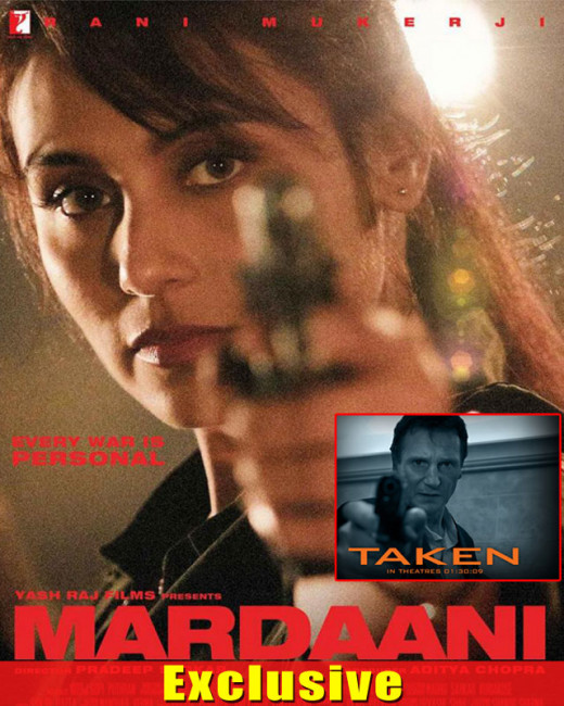 Rani Mukerji's new Mardaani poster seems to have been copied from Hollywood film Taken's poster. Take a look: Visit Biscoot Showtym for Upcoming Movie News.