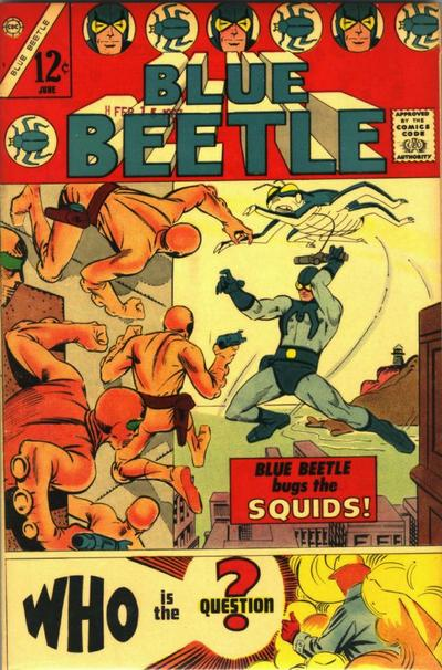 Blue Beetle #1, 1967, Charlton Comics. First appearance of The Question.