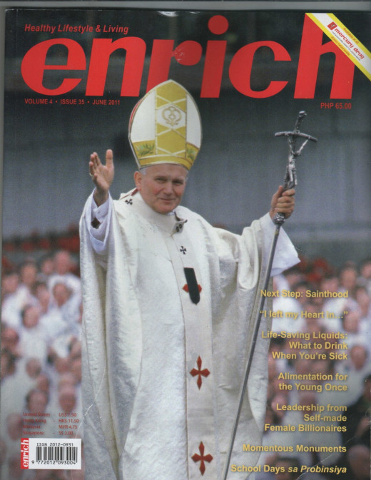 The Catholic Pope is featured on the 2011 cover of Enrich Magazine, where my article about tips from self made women billionaires was published.