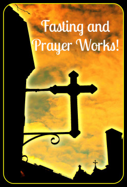 Does Fasting and Prayer Work?
