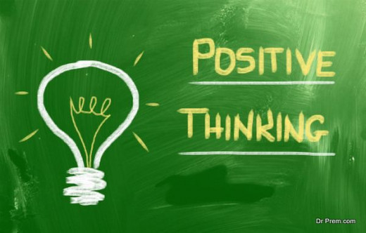 We want to be positive for our families, so harbor the positive thinking in your mind.