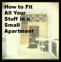 How to Fit All Your Stuff in a Small Apartment