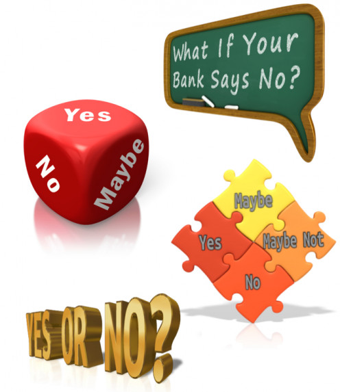 Bank Decisions: What If They Say No?
