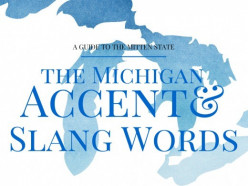 The Michigan Accent and Michiganders' Slang Words