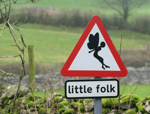 There are real signs, cautioning travelers to respect fairies and elves around the world when entering their territory