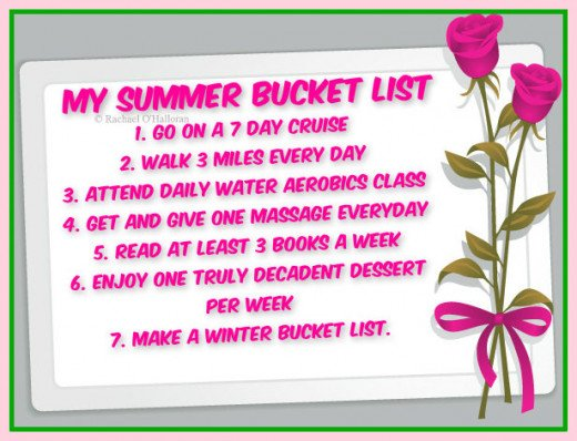 "Just the sound of the words ""Bucket List"" seem so final. So I thought I'd break them up into seasons. Here's the one for Summer!"
