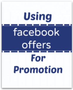 How To Use Facebook Offers To Promote Your Business For Free
