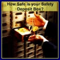 How Safe is your Safety Deposit Box?