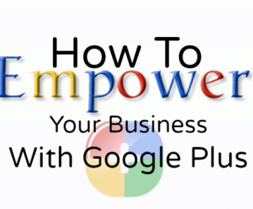 How To Empower Your Business With Google Plus