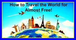 How to Travel the World for Almost Free!