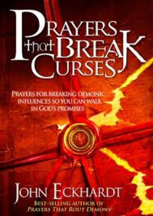 Prayers prayed in the name of Jesus ,breaks curses.