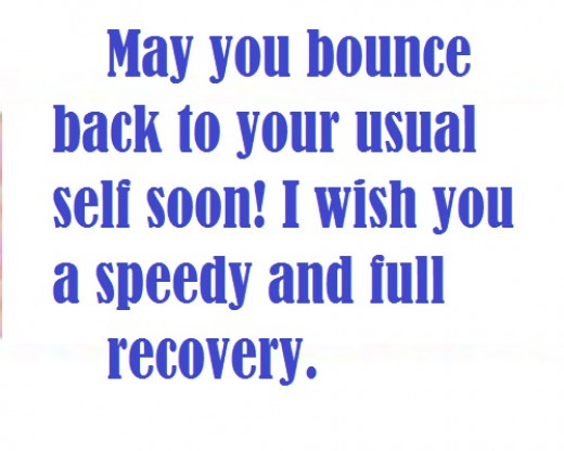 May you bounce back to your usual self soon! I wish you a speedy and full recovery.