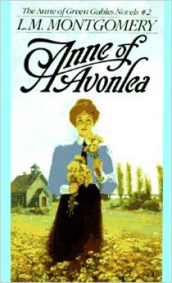 Anne of Avonlea (Anne of Green Gables #2), by Lucy Maud Montgomery