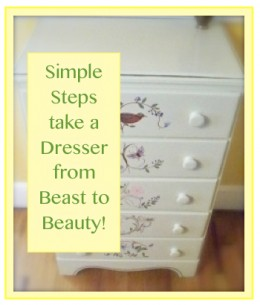 You can take a dresser from a beast to a beauty!