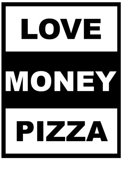 love money pizza