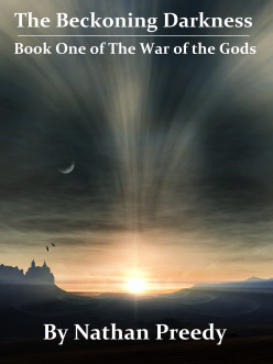 The Beckoning Darkness- Book One of the War of the Gods- By Nathan Preedy- A Novel Review