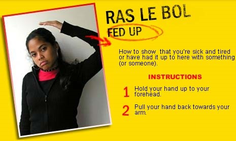 French gesture: Directions for Ras le bol