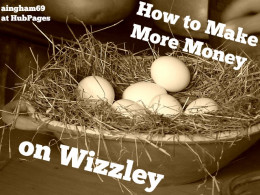 Do you wonder whether it is possible to make more money at Wizzley? Here are some tips to help you along your way.